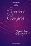 Kate Mulvey - Femmes Cougar - Petit guide à l'usage des femmes qui préfèrent les hommes jeunes.