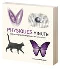 Giles Sparrow et David-W Hughes - La physique minute - 200 concepts clés expliqués en un instant.