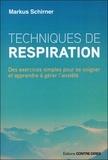 Markus Schirner - Techniques de respiration - Des exercices simples pour se soigner et apprendre à gérer l'anxiété.