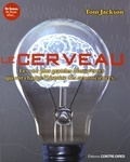 Le cerveau : les 100 plus grandes découvertes qui ont changé l'histoire des neurosciences / Tom Jackson   Jackson, Tom (1972-....)