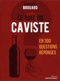 Jean-Michel Brouard - Le quiz du caviste en 300 questions-réponses.