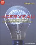 Le cerveau : Les 100 plus grandes découvertes qui ont changé l'histoire des neurosciences... / Tom Jackson   Jackson, Tom (1972-....)
