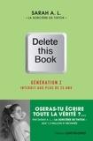 Sarah A.L. - Delete this Book - Génération Z interdit aux plus de 25 ans.