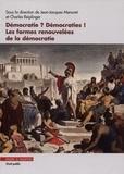 Jean-Jacques Menuret et Charles Reiplinger - Démocratie ? Démocraties ! - Les formes renouvelées de la démocratie.