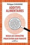 Philippe Chavanne - Additifs alimentaires - Mieux les connaître pour éviter leur toxicité.