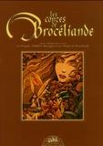 Xavier Fourquemin et Jean-Luc Istin - Les contes de Brocéliande  : Coffret en 3 volumes : Tome 1, La Dryade ; Tome 2, Polbik le Korrigan ; Tome 3, Les Dames de Brocéliande.