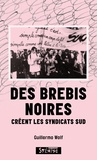 Guillermo Wolf - Des brebis noires créent les syndicats SUD.