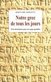 Bernard Sergent - Notre grec de tous les jours - Petit dictionnaire pour un usage quotidien.