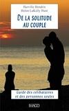 Harville Hendrix et Helen Lakelly Hunt - De la solitude au couple - Guide des célibataires et des personnes seules.