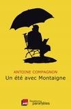 Antoine Compagnon - Un été avec Montaigne.