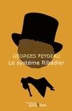 Georges Feydeau - Le système Ribadier - Comédie en trois actes.