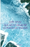 Loïc Finaz - Que seule demeure la poésie du Ienisseï.