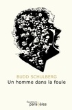 Un homme dans la foule / Budd Schulberg | Schulberg, Budd (1914-2009). Auteur