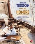 Sylvain Tesson - Un été avec Homère - Voyage dans le sillage d'Ulysse.