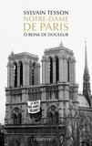 Sylvain Tesson - Notre-Dame de Paris - O reine de douleur.