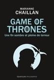 Marianne Chaillan - Game of Thrones - Une fin sombre et pleine de terreur.