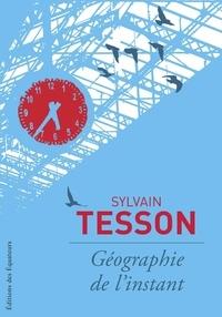 Sylvain Tesson - Géographie de l'instant.
