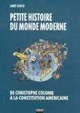 Larry Gonick - Petite histoire du monde moderne Tome 1 : De Christophe Colomb à la constitution américaine.