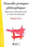 Michel Tozzi - Nouvelles pratiques philosophiques - A l'école et dans la cité.