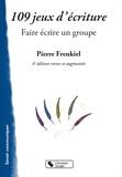 Pierre Frenkiel - 109 jeux d'écriture - Faire écrire un groupe.