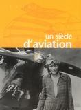 Collectif - Un siècle d'aviation - 1903-2003.