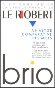 Josette Rey-Debove - Le Robert brio - Analyse des mots et régularités du lexique.