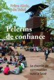 Frère Alois - Pèlerins de confiance - Le chemin de communion suivi à Taizé.