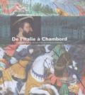 Catherine Arminjon et Denis Lavalle - De l'Italie à Chambord - François Ier et la chevauchée des princes français.