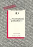 Pierre Dumont - La francophonie par les textes.