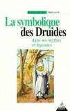 Robert-Jacques Thibaud - La symbolique des druides dans ses mythes et ses légendes.