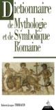 Robert-Jacques Thibaud - Dictionnaire de mythologie et de symbolique romaine.