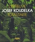 Jean-Pierre Montier et Joseph Koudelka - L'épreuve totalitaire.
