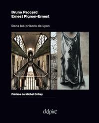 Ernest Pignon-Ernest et Bruno Paccard - Dans les prisons de Lyon.
