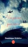 Dominique Delattre - Vos pensées pour écrire - Développement personnel.