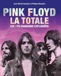 Jean-Michel Guesdon et Philippe Margotin - Pink Floyd, la totale - Les 179 chansons expliquées.
