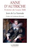 Jean de La Varende - Anne d'Autriche - Femme de Louis XIII.