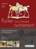 Carlos Pereira - Parler aux chevaux autrement - Approche sémiotique de l'équitation.