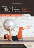 Anne-Flore Jaulneau - Pilates - Variations avec accessoires. Santé, bien-être, préparation physique. 33 exercices, 400 variations.