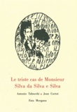 Antonio Tabucchi et Jean Cortot - Le triste cas de Monsieur Silva da Silva e Silva.