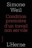 Simone Weil - Condition première d'un travail non servile.