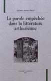 Danièle James-Raoul - La parole empêchée dans la littérature arthurienne.