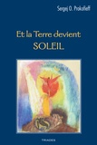 Serge-O Prokofieff - Et la Terre devient Soleil.