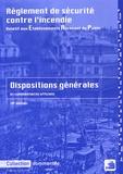 France-Sélection - Règlement de sécurité contre l'incendie relatif aux établissements recevant du public - Dispositions générales et commentaires officiels.