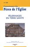 Marie-Anne Vannier - Connaissance des Pères de l'Eglise N° 122, juin 2011 : Pèlerinages en Terre sainte.