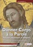 Yves Simoens - Donner corps à la parole - Parcours johanniques et biblique.
