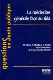 Y Obadia et Jean-Paul Moatti - La médecine générale face au sida.