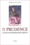 Marcel De Corte - De la prudence - La plus humaine des vertus.