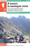 GR 20, à travers la montagne corse : fra li monti : Parc naturel régional de Corse... / FFRP, Fédération française de la randonnée pédestre, [Comité national des sentiers de grande randonnée] | Fédération française de la randonnée pédestre