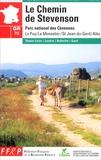 GR 70, le chemin de Stevenson : Le Puy, Le Monastier, Florac, Saint-Jean-du-Gard, Alès... / FFRP, Fédération française de la randonnée pédestre ; Chamina, Association pour le développement du tourisme et des loisirs de randonnée | Fédération française de la randonnée pédestre