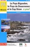 Le Pays bigouden, le pays de Douarnenez et le Cap Sizun à pied : 49 promenades et randonnées / FFRP, Fédération française de la randonnée pédestre | Fédération française de la randonnée pédestre